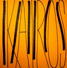 Kairos: a propitious moment for decision or action.